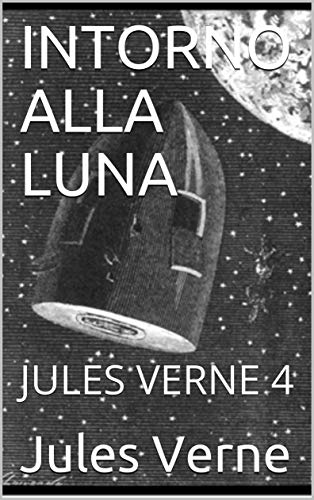 Amazon.com.br eBooks Kindle: INTORNO ALLA LUNA: JULES VERNE 4 (Italian Edition), Jules Verne