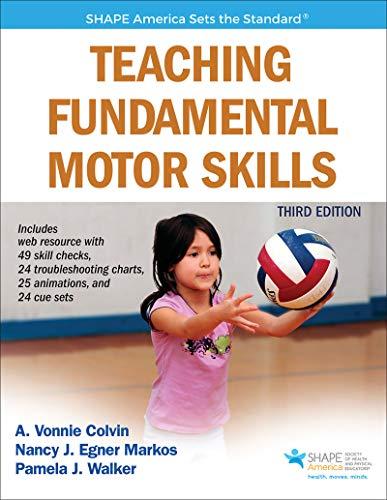 Teaching Fundamental Motor Skills (Shape America Set the Standard) (Of Fundamentals Education)