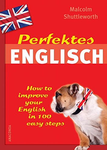 Perfektes Englisch - How to improve your English in 100 easy steps