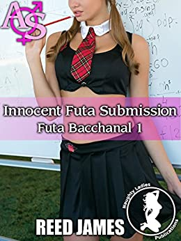 Innocent Futa Submission (Futa Bacchanal 1) by [James, Reed]