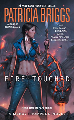 Book cover from Fire Touched (A Mercy Thompson Novel) by Patricia Briggs