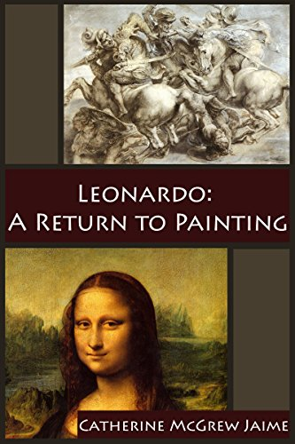 The Battle Of Anghiari Da Vinci - Leonardo: A Return to Painting (The Life and Travels of da Vinci Book 5)