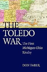 The Toledo War: The First Michigan-Ohio Rivalry