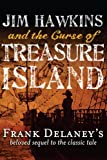 Jim Hawkins and the Curse of Treasure Island, Frank Delaney, 0983642982