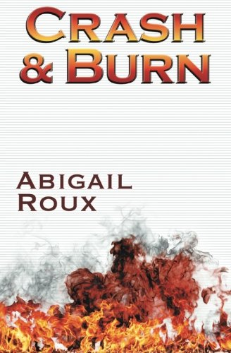 Crash & Burn (Cut & Run) (Volume 9) by Riptide Publishing