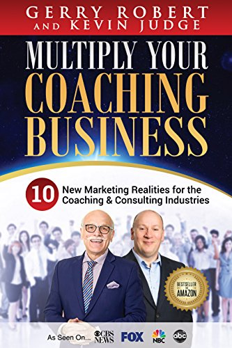 Multiply Your Coaching Business: 10 New Marketing Realities for the Coaching & Consulting (Consulting Business Cards)