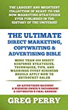 The Ultimate Direct Marketing, Copywriting, & Advertising Bible-More than 850 Direct Response Strategies, Techniques, Tips, and Warnings Every Business Should Apply Now to Skyrocket Sales