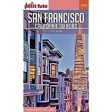 SAN FRANCISCO 2018 Petit Futé (City Guide) (French Edition)