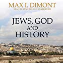 Jews, God, and History Audiobook by Max I. Dimont Narrated by Anna Fields