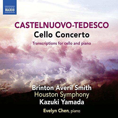 Castelnuovo-Tedesco: Cello Concerto; Transcriptions for Cello & Piano