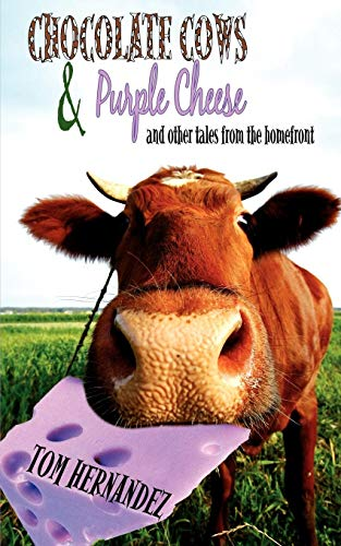 (Chocolate Cows And Purple Cheese: And Other Tales From The Homefront)