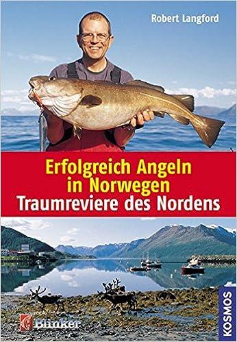 8fa478b53a950 Erfolgreich Angeln in Norwegen: Traumreviere des Nordens: Amazon.de: Robert  Langford: Bücher