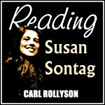 Reading Susan Sontag: A Critical Introduction to Her Work | Carl Rollyson