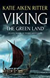 Viking: The Green Land: An Epic Novel of Norse Adventure by  Katie Aiken Ritter in stock, buy online here