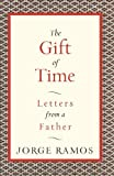 The Gift of Time, Jorge Ramos, 0061353108