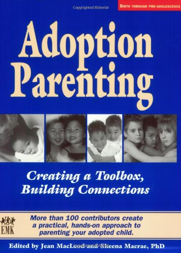 Adoption Parenting: Creating a Toolbox, Building Connections by EMK Press