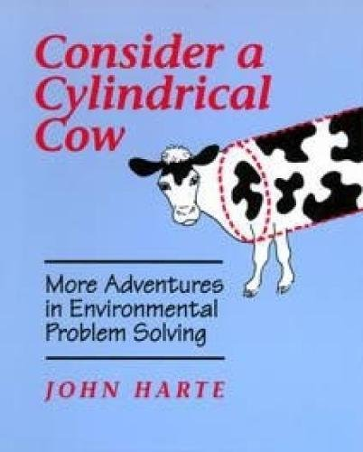 Consider a Cylindrical Cow: More Adventures in Environmental Problem Solving