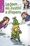 Le jour o� Justin a disparu: une hist...