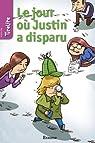 Le jour où Justin a disparu: TireLire, la collection préférée des enfants de 8 à 10 ans ! par Boets