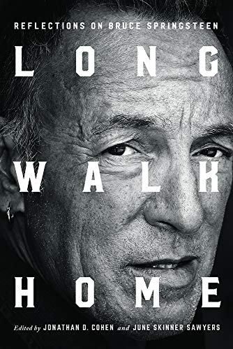 Long Walk Home: Reflections on Bruce Springsteen ()