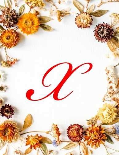 """X: Monogram Initial Two Column Ledger Accounting Paper, Appointment Book, Business Ledgers And Record Books - Fall Flowers, 8.5"""" x 11"""", 100 pages (Volume 24) ebook"""