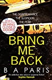 img - for Bring Me Back: The Gripping Sunday Times Bestseller with a Killer Twist You Won't See Coming book / textbook / text book