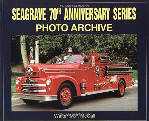 70th Anniversary Series (Seagrave 70th Anniversary Series Photo Archive)