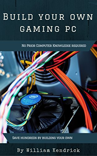 Build Your Own Gaming PC: No Prior Knowledge Needed