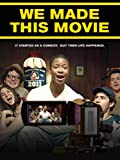 we made this movie - We Made This movie