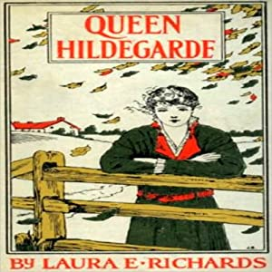 Queen Hildegarde: A Story For Girls Audiobook