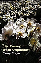 The Courage to Be in Community: A Call for Compassion, Vulnerability, and Authenticity