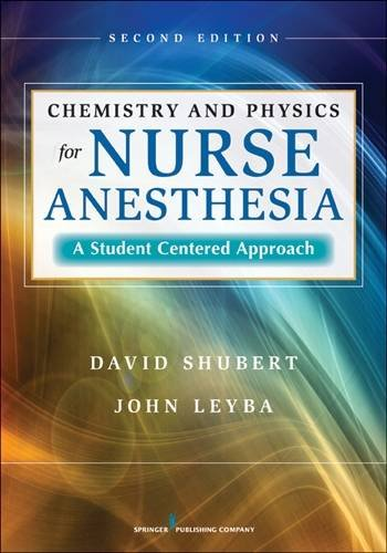 Chemistry and Physics for Nurse Anesthesia, Second Edition: A Student-Centered Approach by Brand: Springer Publishing Company