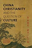 China, Christianity, and the Question of Culture, Yang Huilin, 1481300180