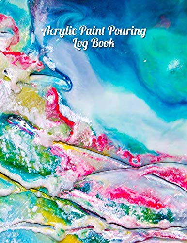 - Acrylic Paint Pouring Log Book: Notebook to Track Your Art Projects [Hot Pinks]