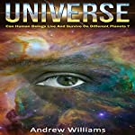 Universe: Can Human Beings Live and Survive on Different Planets? | Andrew Williams
