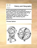 A New Geographical and Historical Grammar, Thomas Salmon, 1171436793