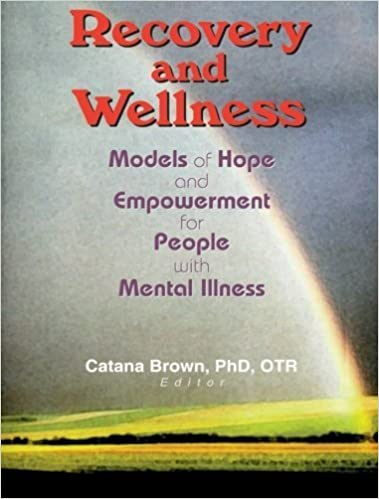 Book Recovery and Wellness: Models of Hope and Empowerment for People with Mental Illness by Catana Brown (2002-10-27)