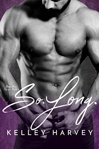 So. Long.: Bad Boy Next Door