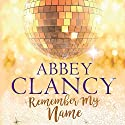 Remember My Name Audiobook by Abbey Clancy Narrated by Rebecca Rainsford