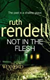 Not in the Flesh by Ruth Rendell front cover