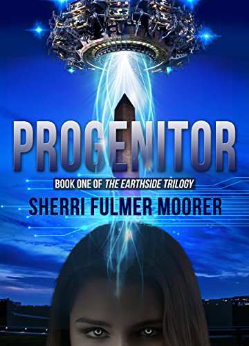 Progenitor (The Earthside  Trilogy Book 1) by [Moorer, Sherri]
