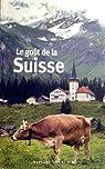 Le goût de la Suisse par Fillipetti