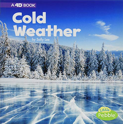 Cold Weather: A 4D Book (All Kinds of Weather)