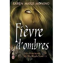 Les chroniques de Mackayla Lane (Tome 5) - Fièvre d'ombres (French Edition)