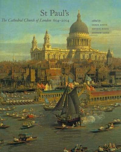St Paul's: The Cathedral Church of London 604-2004 (Studies in British Art)