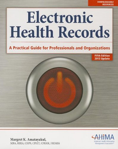 Electronic Health Records:: A Practical Guide for Professionals and Organizations