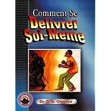 Comment Se Deliverer Soi-Meme (French Edition)