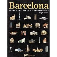 HISTORICAL ATLAS OF ARCHITECTURE BARCELONA (Atlas historico