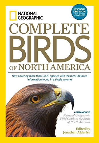 National Geographic Complete Birds of North America, 2nd Edition: Now Covering More Than 1,000 Species With the Most-Detailed Information Found in a Single Volume ()