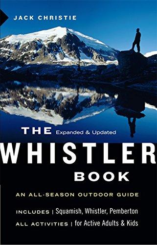 The Whistler Book: An All-Season Outdoor Guide